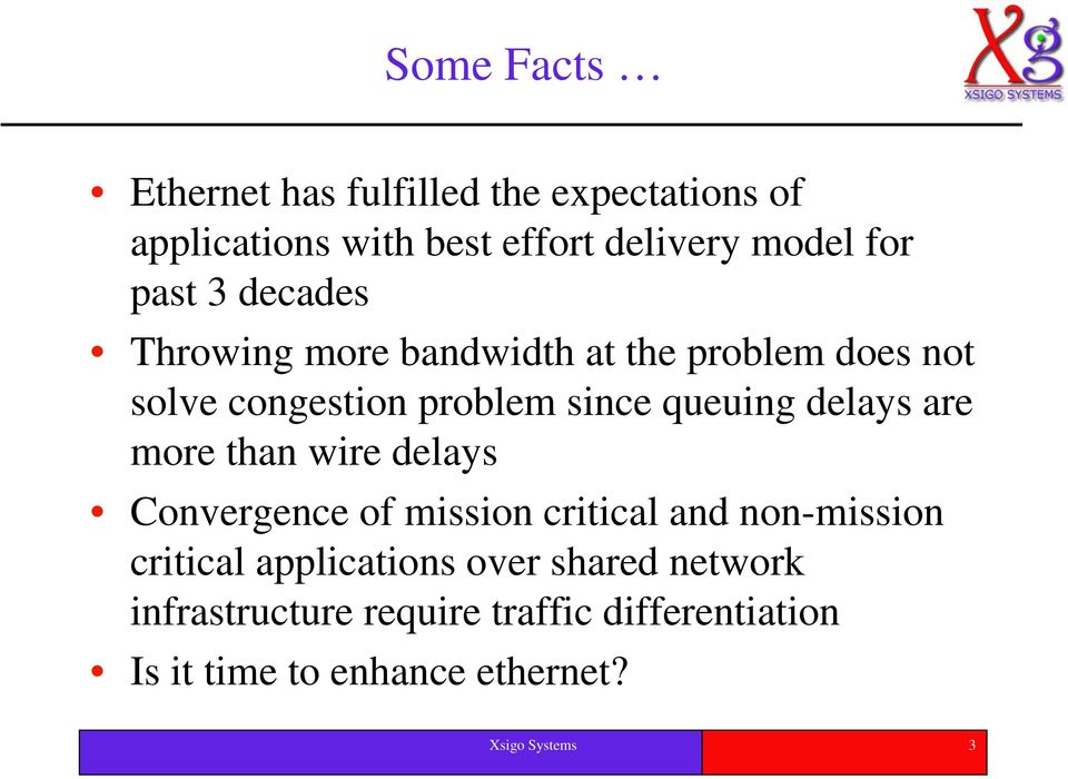 delays are more than wire delays Convergence of mission critical and non-mission critical applications