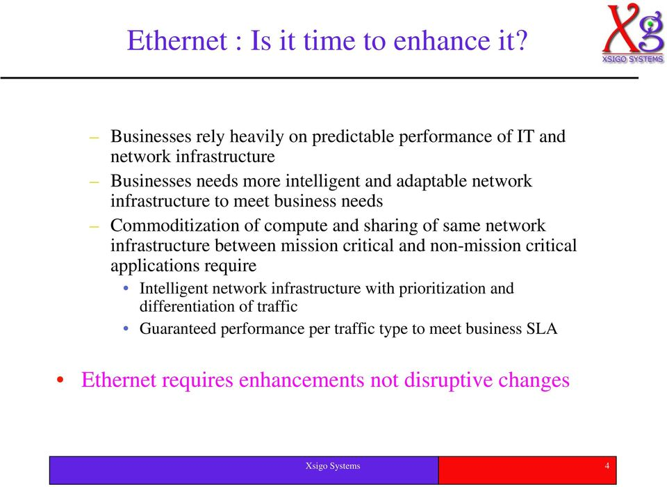 infrastructure to meet business needs Commoditization of compute and sharing of same network infrastructure between mission critical and