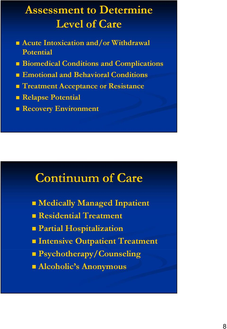Relapse Potential Recovery Environment Continuum of Care Medically Managed Inpatient Residential