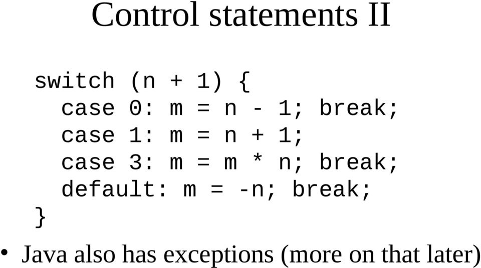 3: m = m * n; break; default: m = -n; break;