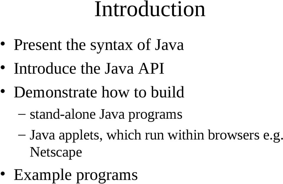 build stand-alone Java programs Java applets,