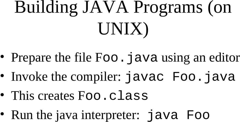 java using an editor Invoke the compiler: