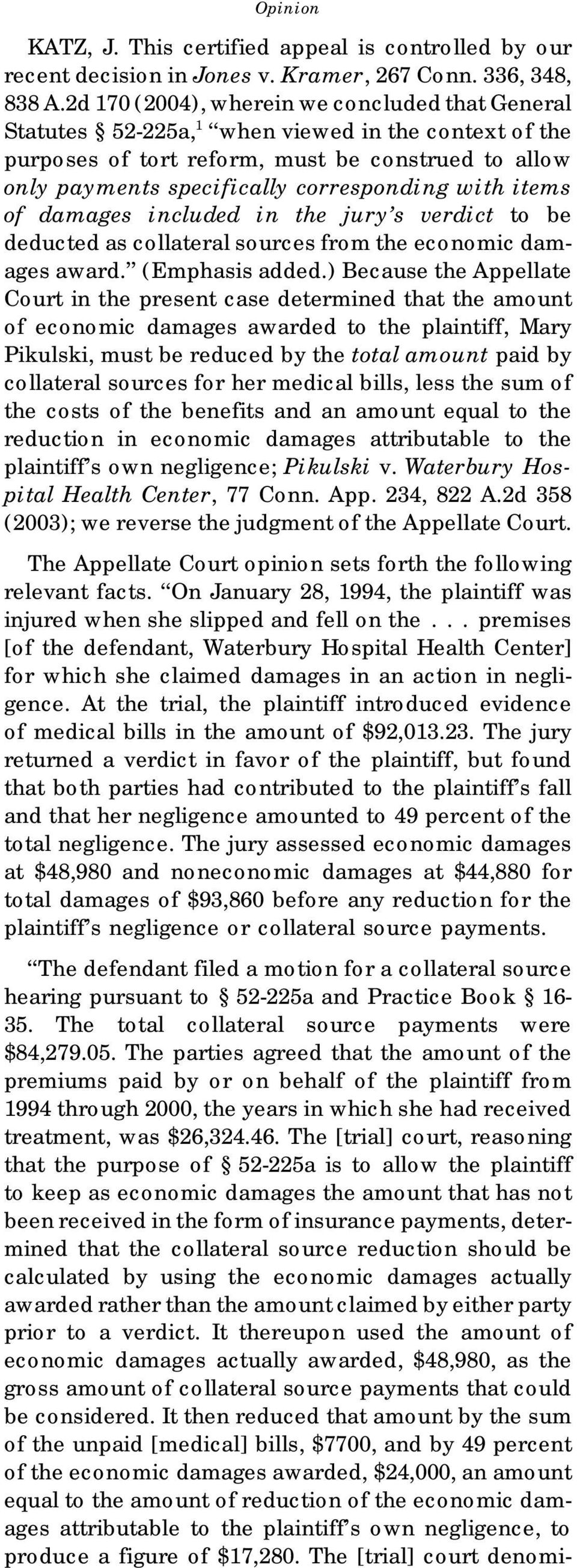 with items of damages included in the jury s verdict to be deducted as collateral sources from the economic damages award. (Emphasis added.