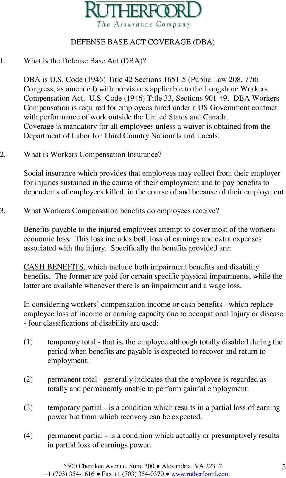 Coverage is mandatory for all employees unless a waiver is obtained from the Department of Labor for Third Country Nationals and Locals. 2. What is Workers Compensation Insurance?