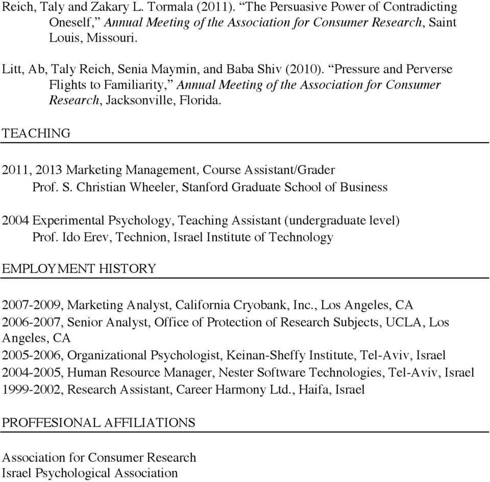 TEACHING 2011, 2013 Marketing Management, Course Assistant/Grader Prof. S.