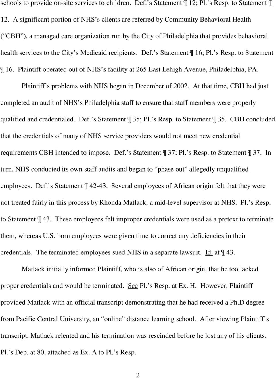 City s Medicaid recipients. Def. s Statement 16; Pl. s Resp. to Statement 16. Plaintiff operated out of NHS s facility at 265 East Lehigh Avenue, Philadelphia, PA.