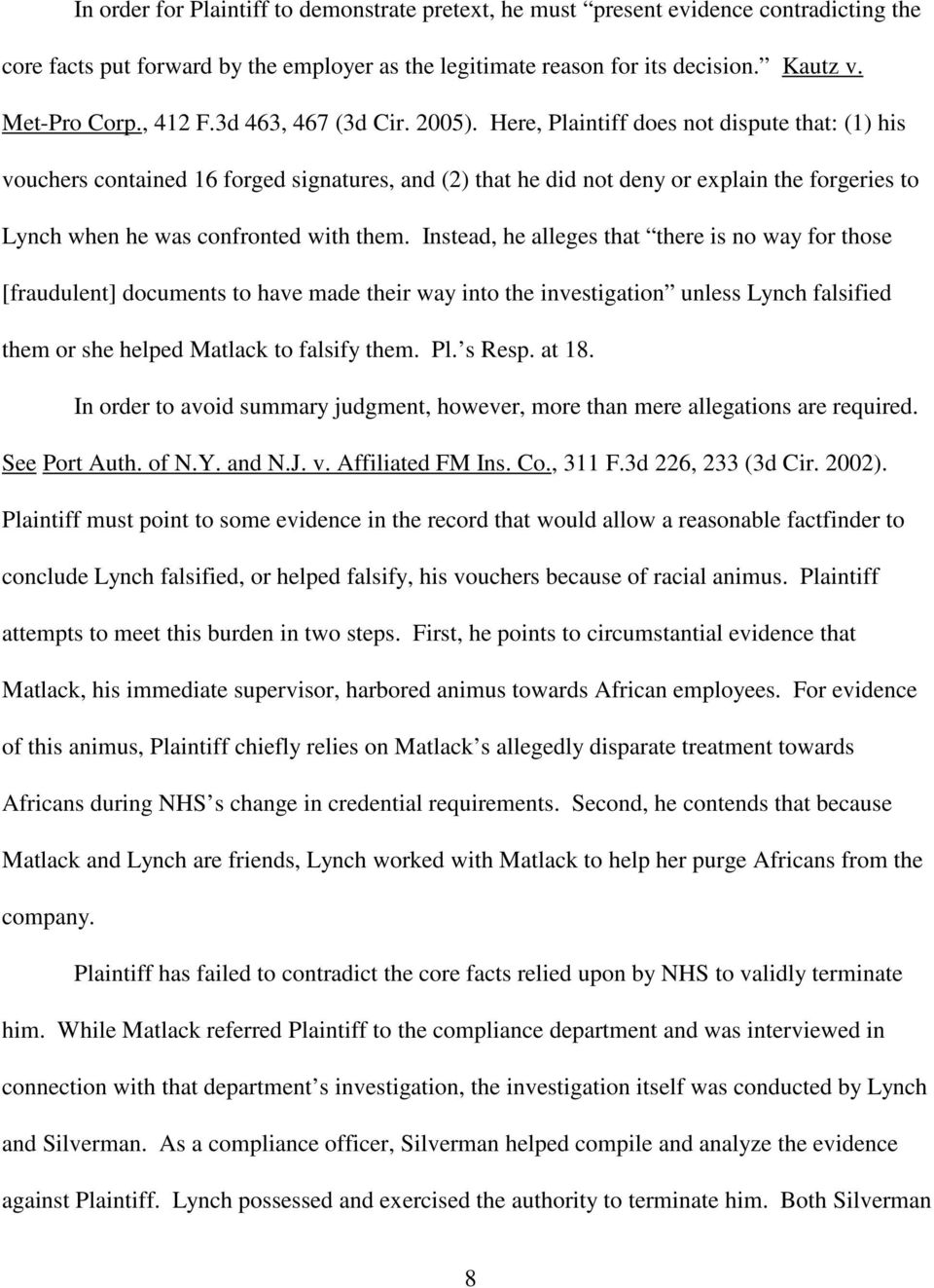 Here, Plaintiff does not dispute that (1) his vouchers contained 16 forged signatures, and (2) that he did not deny or explain the forgeries to Lynch when he was confronted with them.