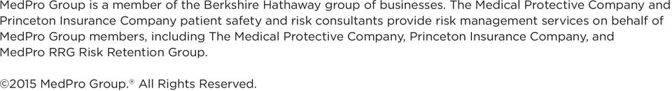 consultants provide risk management services on behalf of MedPro Group members, including The