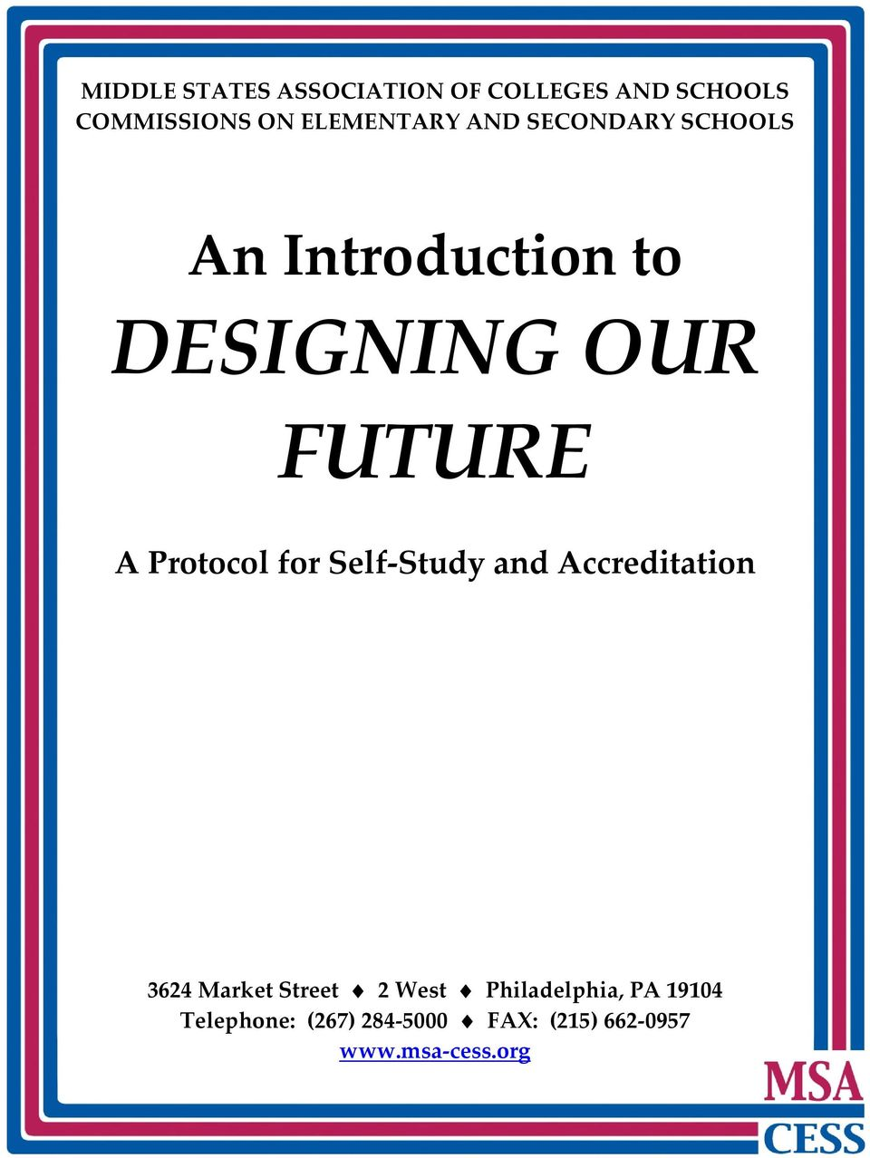 A Protocol for Self Study and Accreditation 3624 Market Street 2 West