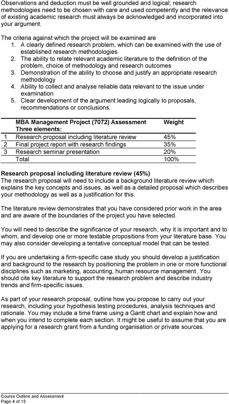 A clearly defined research problem, which can be examined with the use of established research methodologies 2.