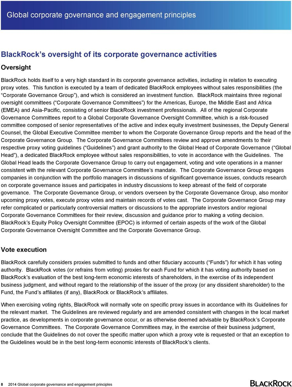 BlackRock maintains three regional oversight committees ( Corporate Governance Committees ) for the Americas, Europe, the Middle East and Africa (EMEA) and Asia-Pacific, consisting of senior