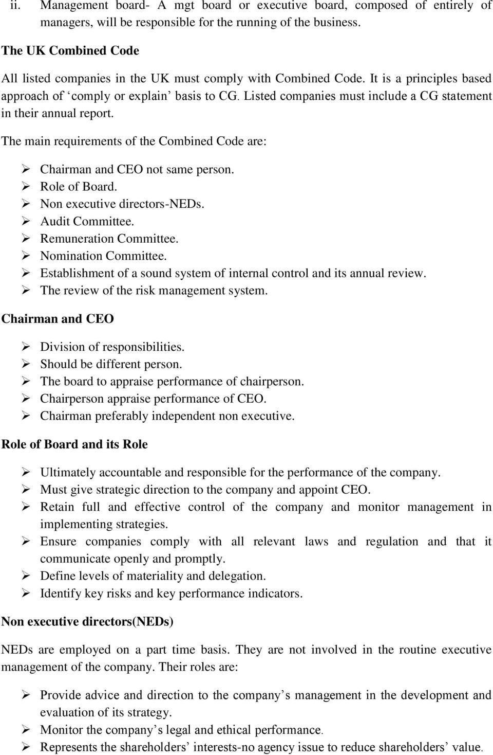 Listed companies must include a CG statement in their annual report. The main requirements of the Combined Code are: Chairman and CEO not same person. Role of Board. Non executive directors-neds.