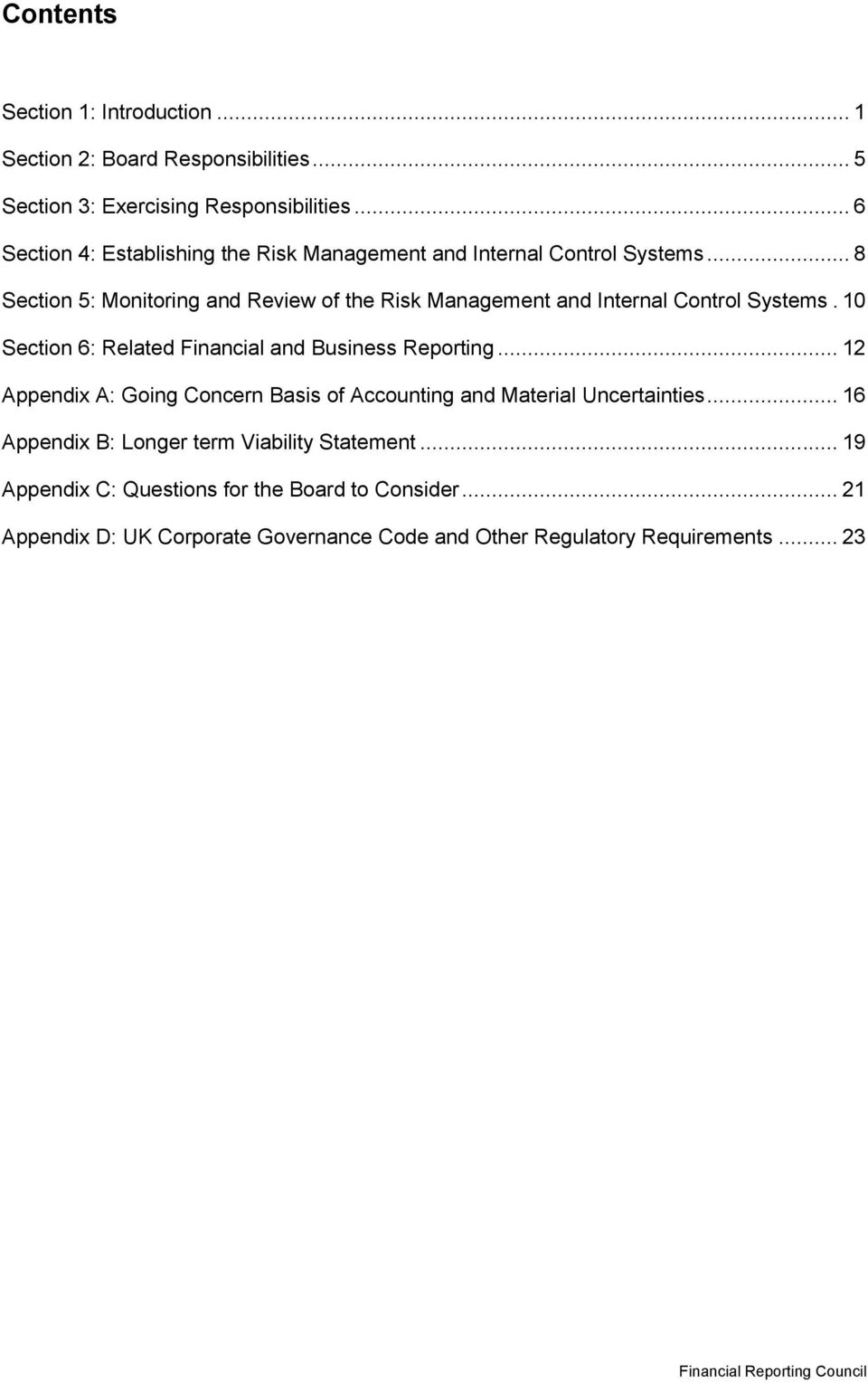 .. 8 Section 5: Monitoring and Review of the Risk Management and Internal Control Systems. 10 Section 6: Related Financial and Business Reporting.