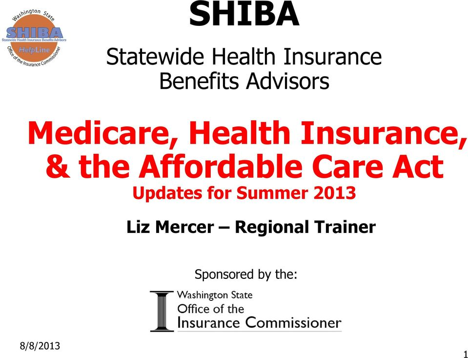 Affordable Care Act Updates for Summer 2013