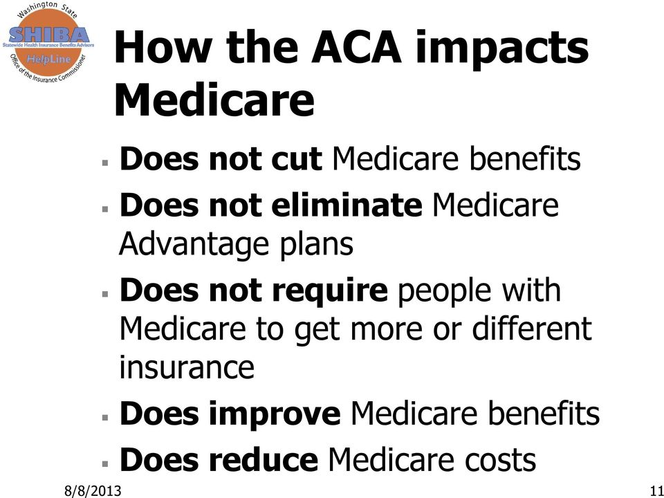 people with Medicare to get more or different insurance Does