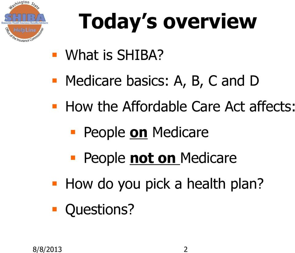 Affordable Care Act affects: People on Medicare