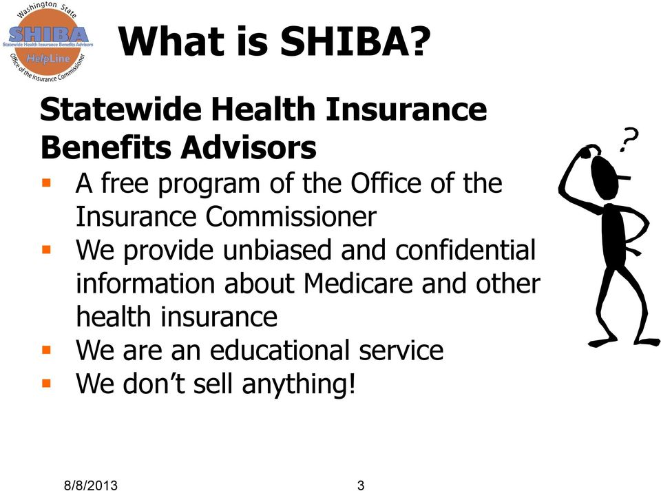 Office of the Insurance Commissioner We provide unbiased and