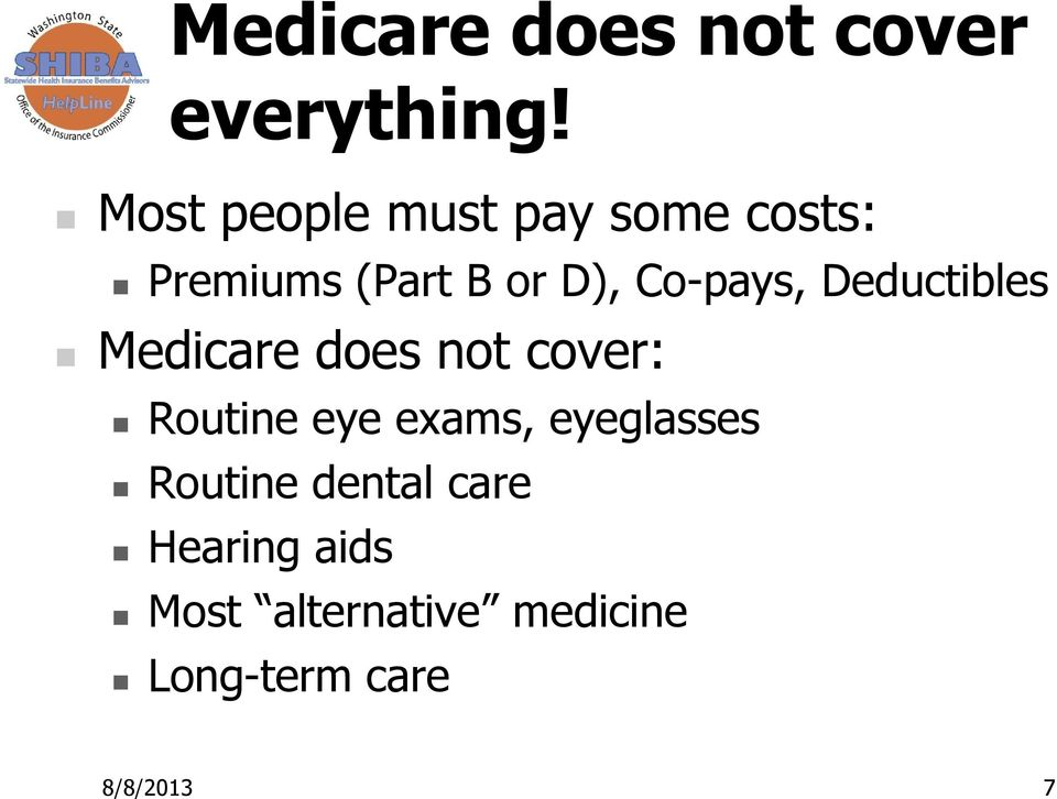 Co-pays, Deductibles Medicare does not cover: Routine eye