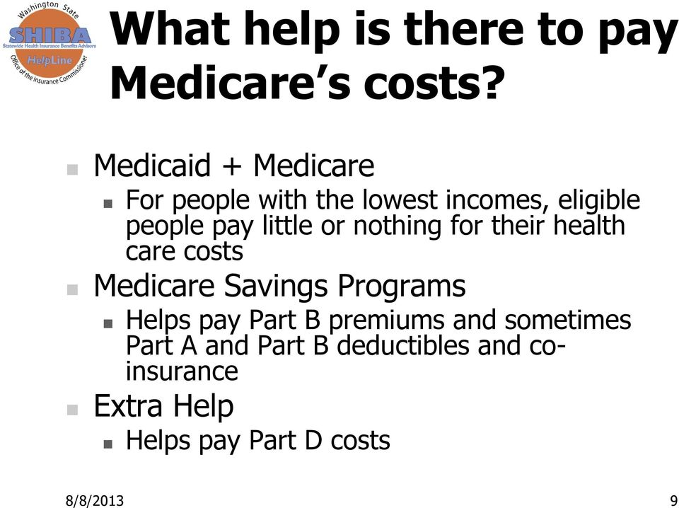 little or nothing for their health care costs Medicare Savings Programs Helps