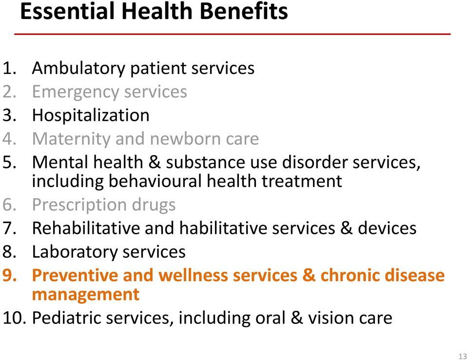 Mental health & substance use disorder services, including behavioural health treatment 6.