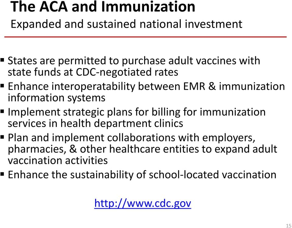 billing for immunization services in health department clinics Plan and implement collaborations with employers, pharmacies, & other