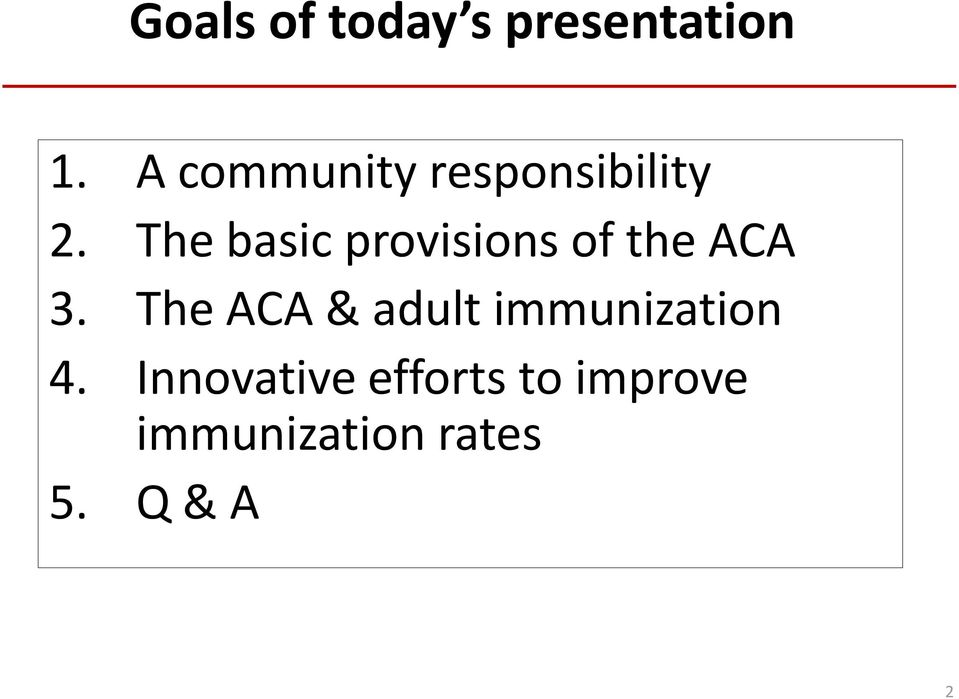 The basic provisions of the ACA 3.