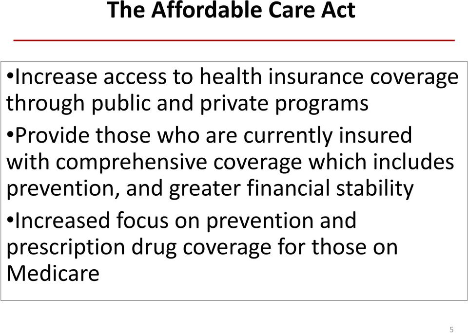 comprehensive coverage which includes prevention, and greater financial