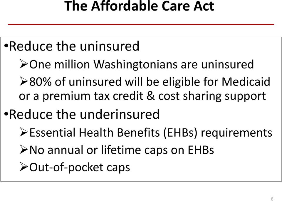 credit & cost sharing support Reduce the underinsured Essential Health