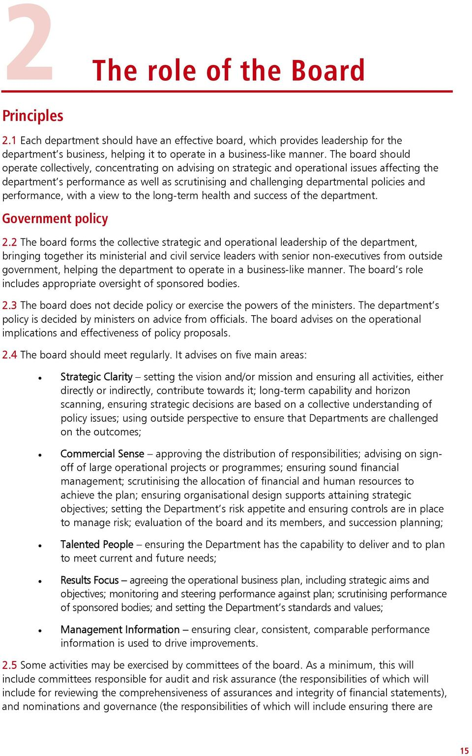 policies and performance, with a view to the long-term health and success of the department. Government policy 2.