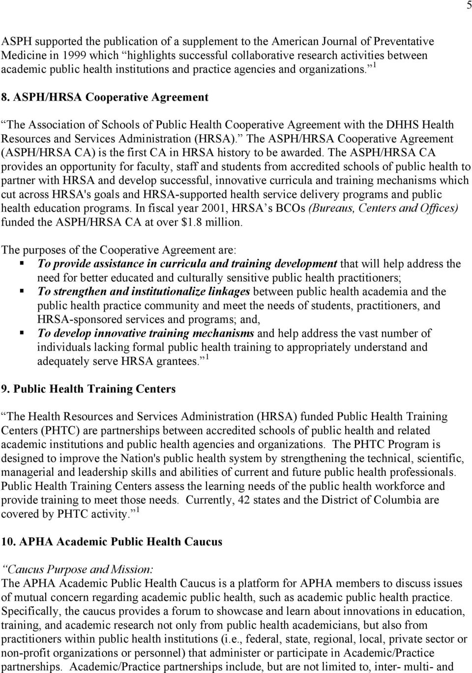 ASPH/HRSA Cooperative Agreement The Association of Schools of Public Health Cooperative Agreement with the DHHS Health Resources and Services Administration (HRSA).