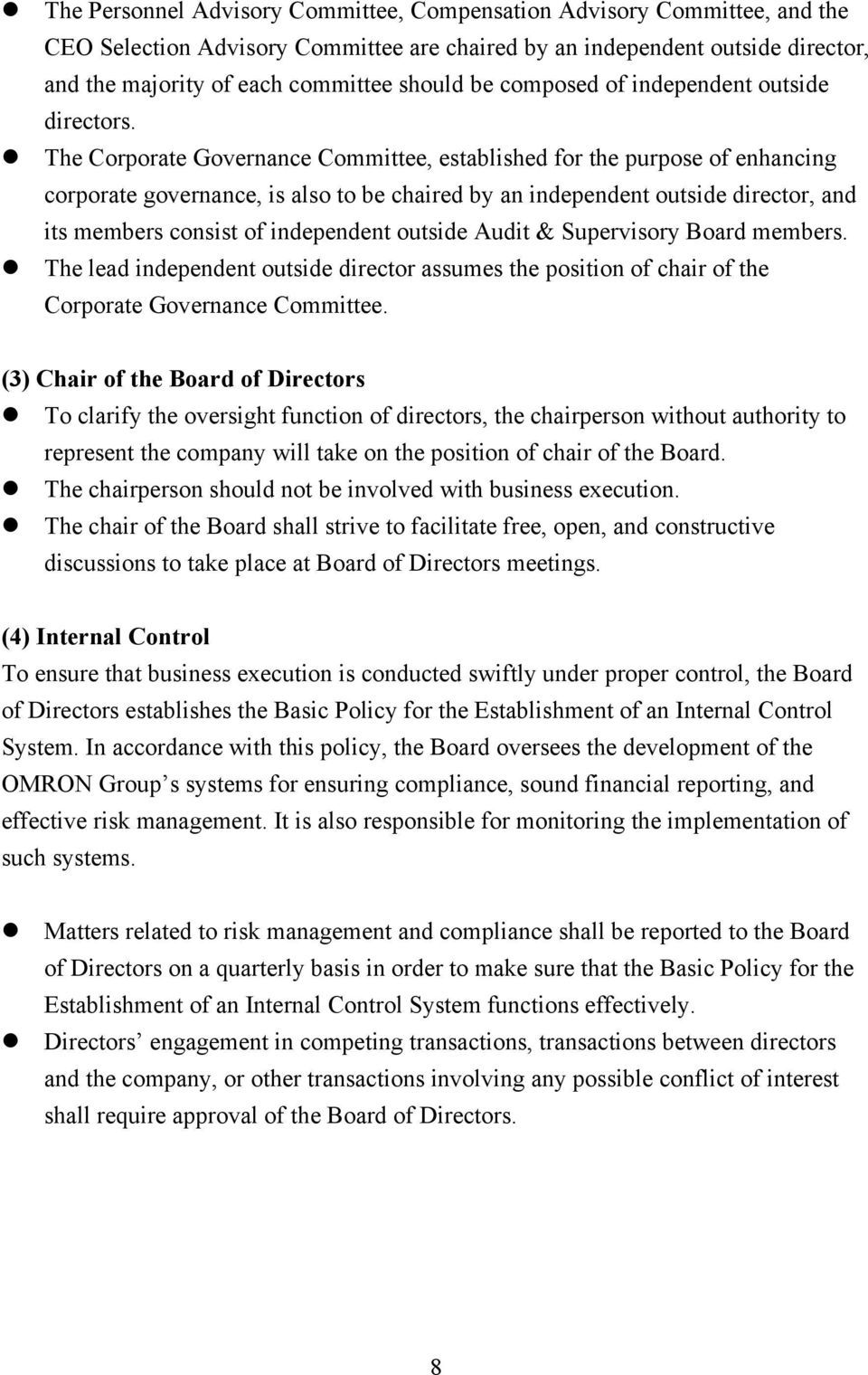 The Corporate Governance Committee, established for the purpose of enhancing corporate governance, is also to be chaired by an independent outside director, and its members consist of independent