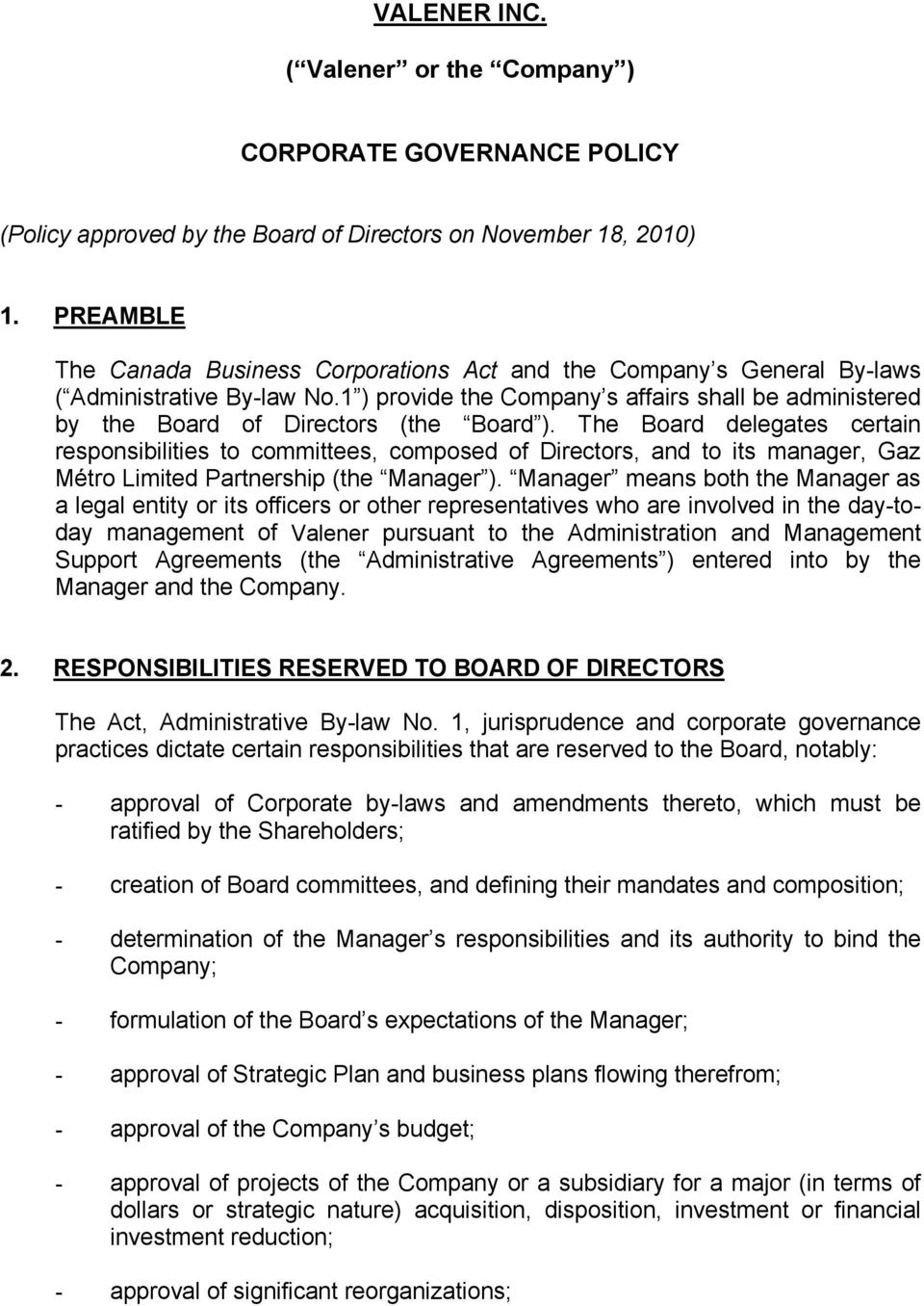 1 ) provide the Company s affairs shall be administered by the Board of Directors (the Board ).