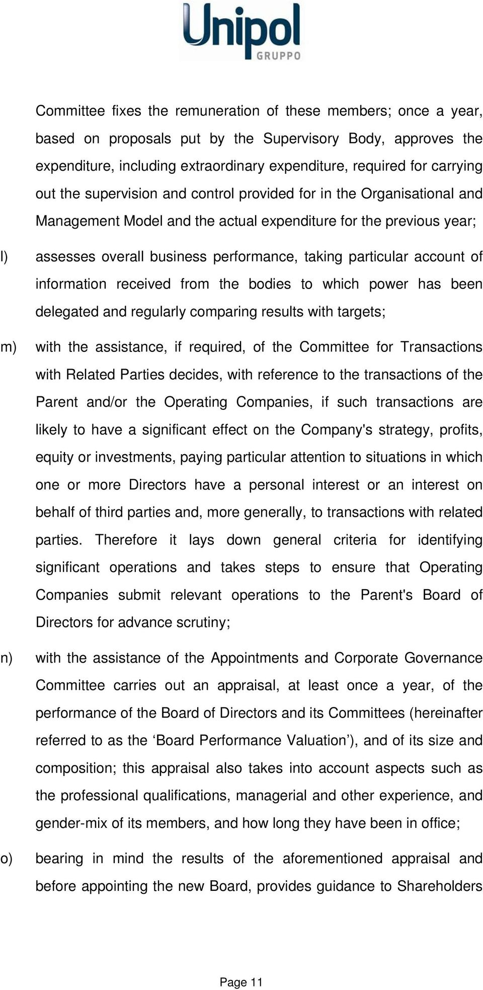 account of information received from the bodies to which power has been delegated and regularly comparing results with targets; m) with the assistance, if required, of the Committee for Transactions