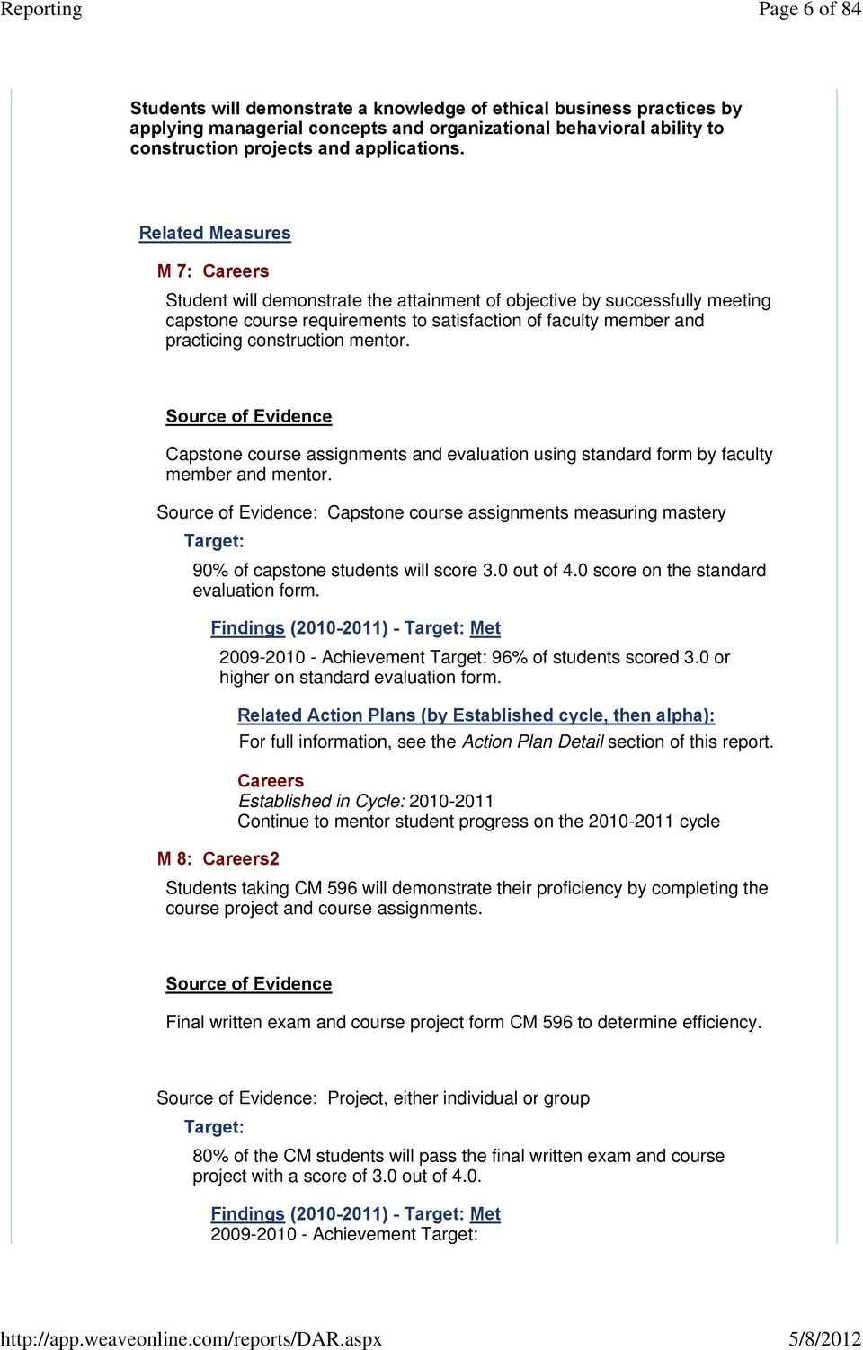 Capstone course assignments and evaluation using standard form by faculty member and mentor. : Capstone course assignments measuring mastery 90% of capstone students will score 3.0 out of 4.