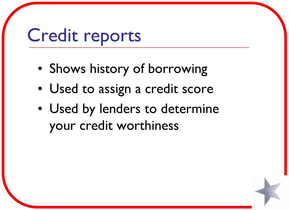 credit score Used by lenders