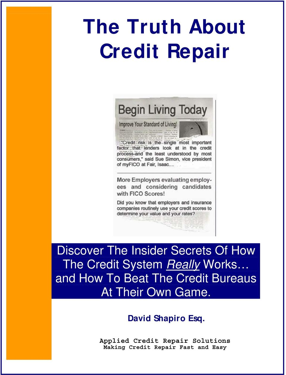 Credit Bureaus At Their Own Game. David Shapiro Esq.
