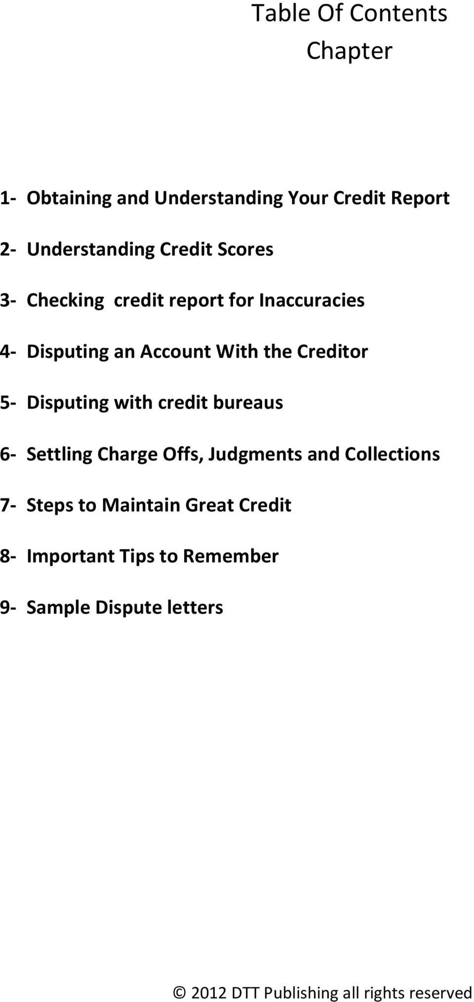 Account With the Creditor 5- Disputing with credit bureaus 6- Settling Charge Offs,