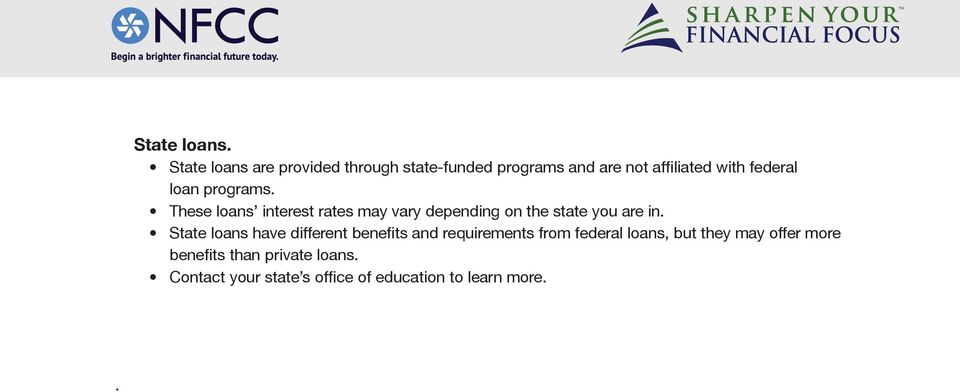loan programs. These loans interest rates may vary depending on the state you are in.