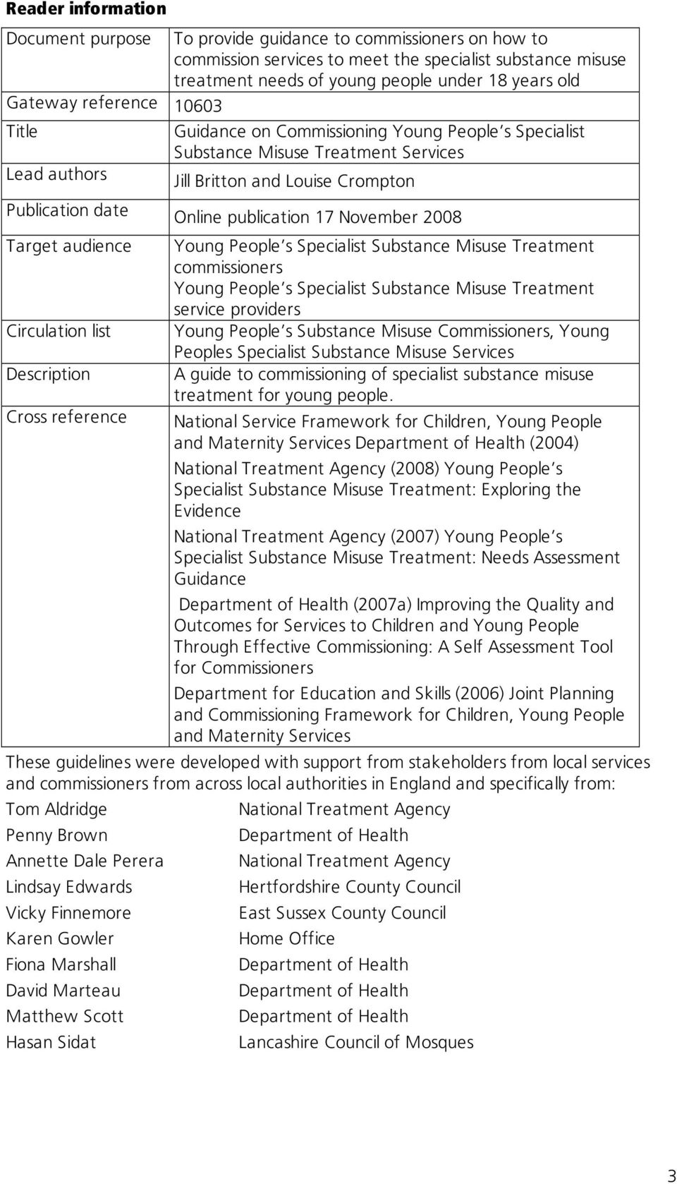 17 November 2008 Target audience Circulation list Description Cross reference Young People s Specialist Substance Misuse Treatment commissioners Young People s Specialist Substance Misuse Treatment