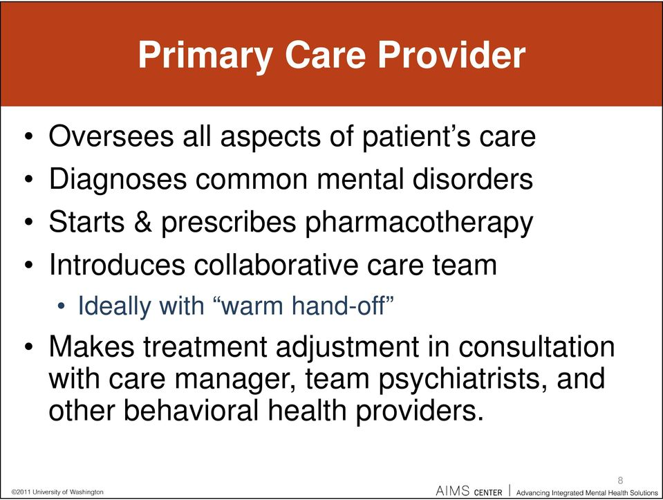 care team Ideally with warm hand-off Makes treatment adjustment in