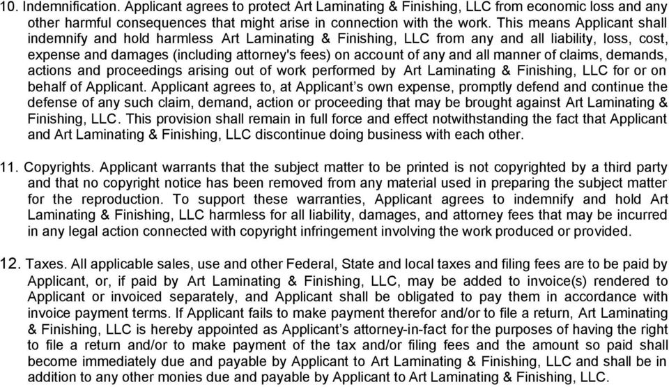 all manner of claims, demands, actions and proceedings arising out of work performed by Art Laminating & Finishing, LLC for or on behalf of Applicant.