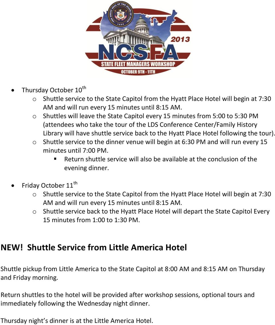 Hyatt Place Hotel following the tour). o Shuttle service to the dinner venue will begin at 6:30 PM and will run every 15 minutes until 7:00 PM.