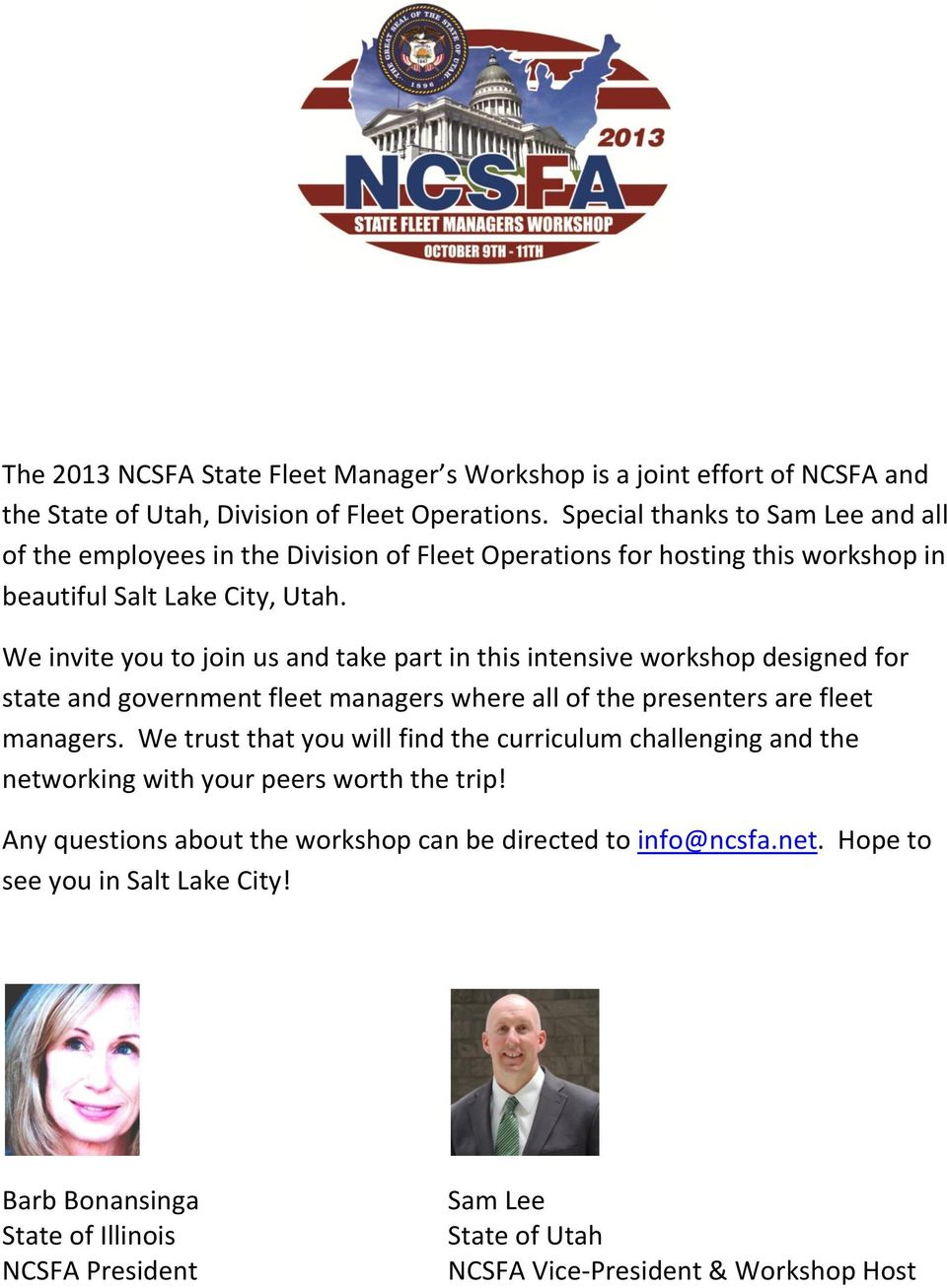 We invite you to join us and take part in this intensive workshop designed for state and government fleet managers where all of the presenters are fleet managers.