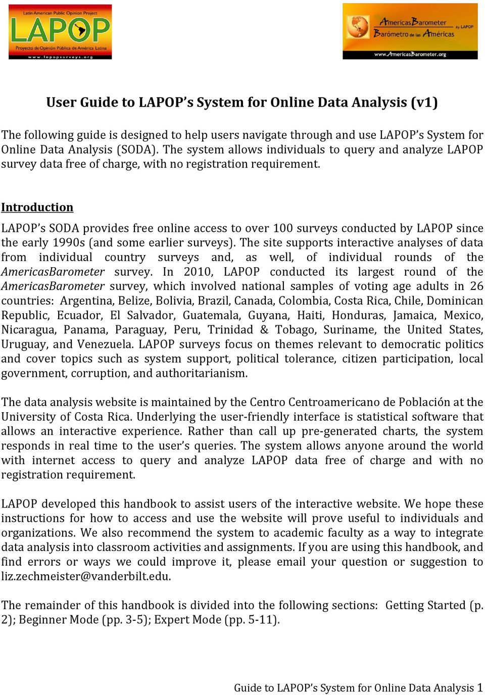 Introduction LAPOP s SODA provides free online access to over 100 surveys conducted by LAPOP since the early 1990s (and some earlier surveys).