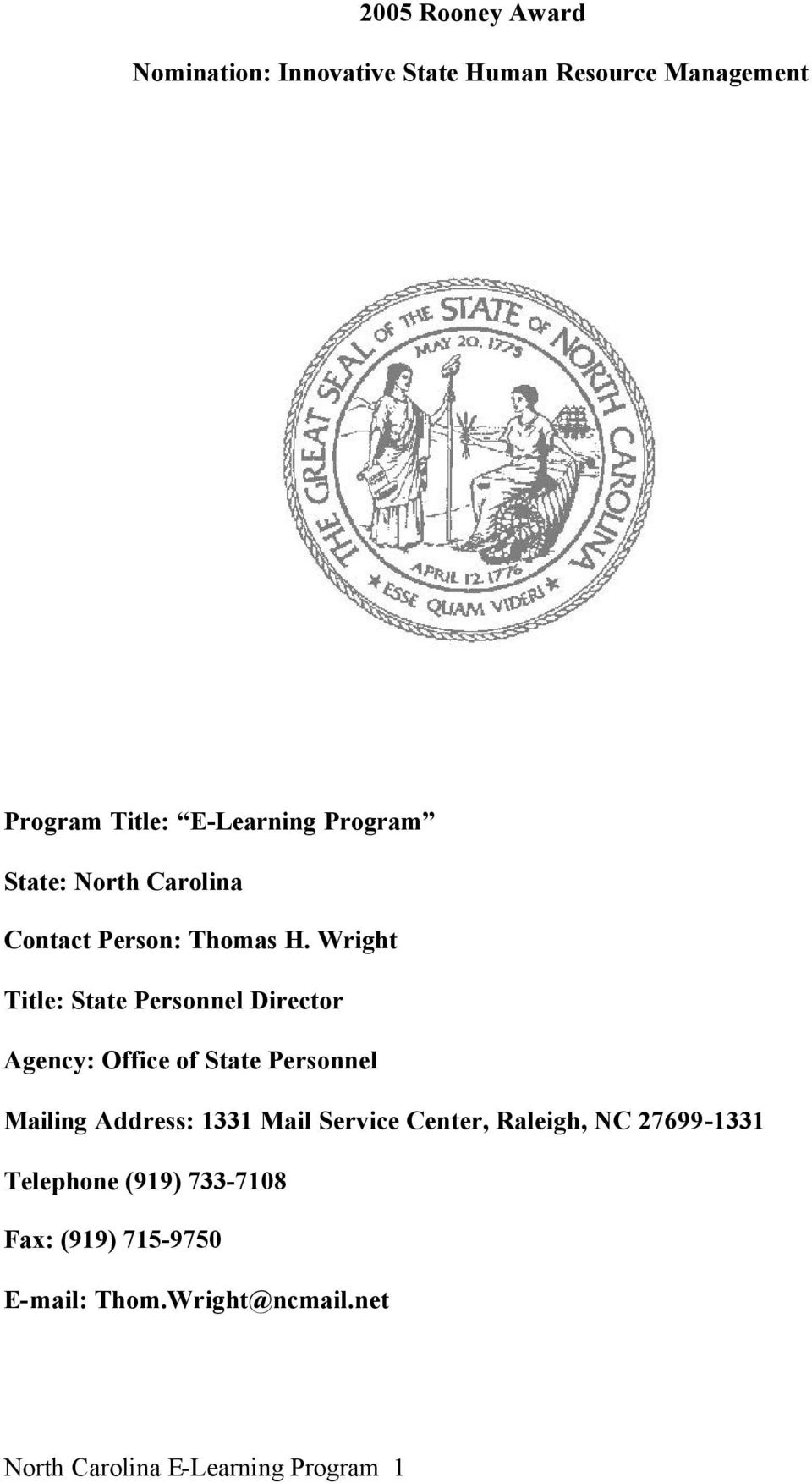 Wright Title: State Personnel Director Agency: Office of State Personnel Mailing Address: 1331 Mail