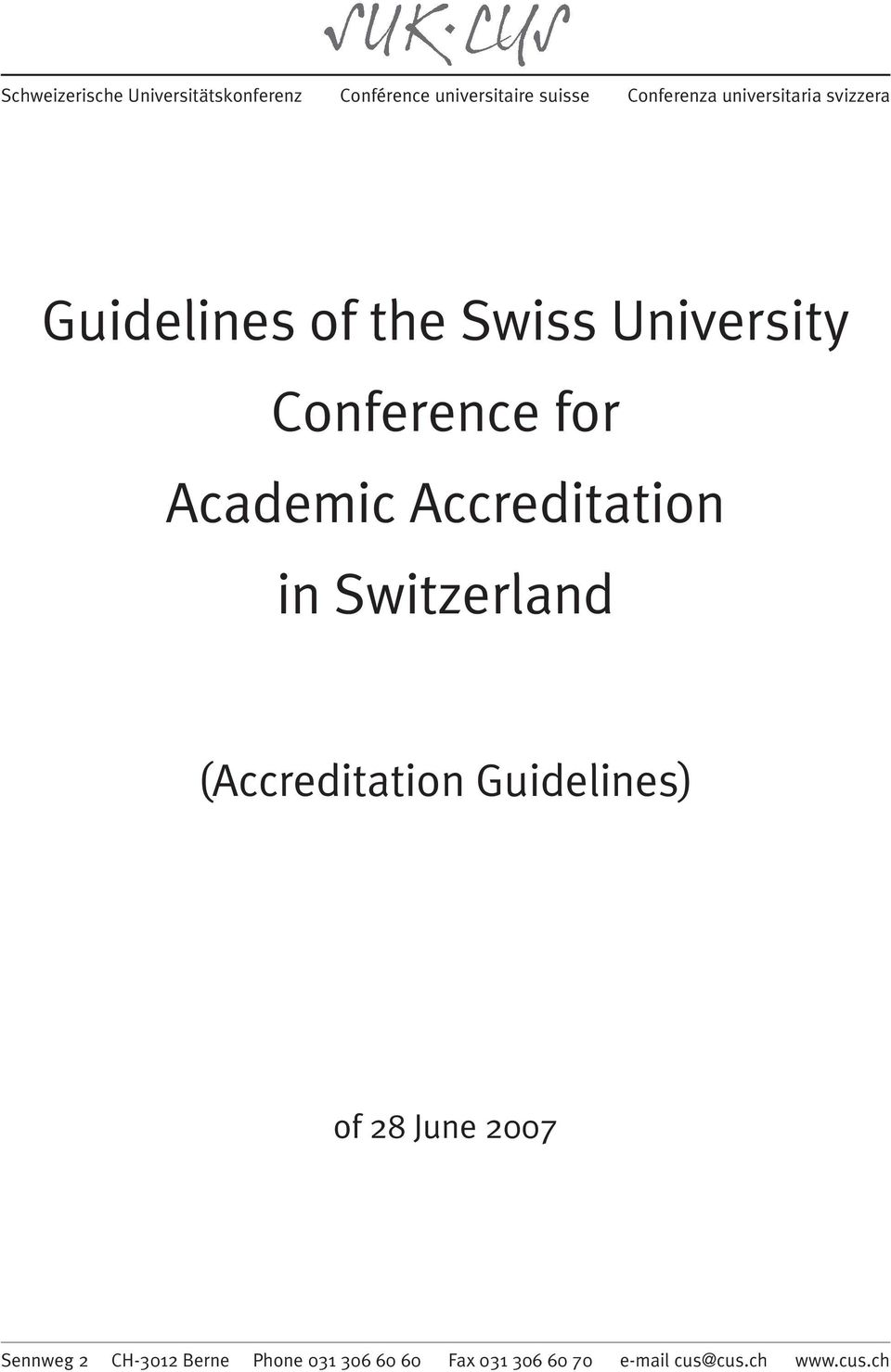 Academic Accreditation in Switzerland (Accreditation Guidelines) of 28 June 2007