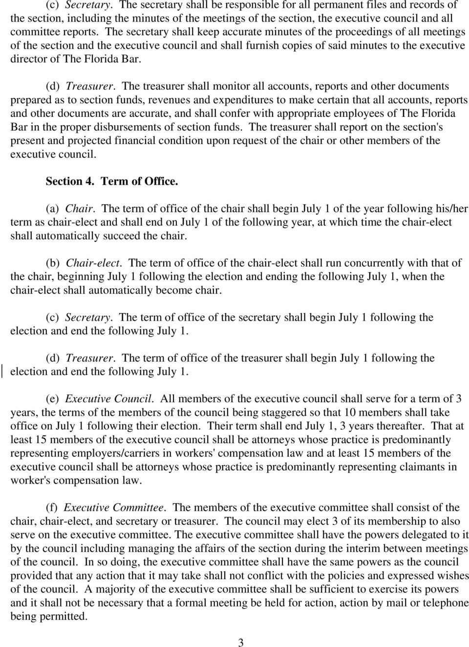 The secretary shall keep accurate minutes of the proceedings of all meetings of the section and the executive council and shall furnish copies of said minutes to the executive director of The Florida