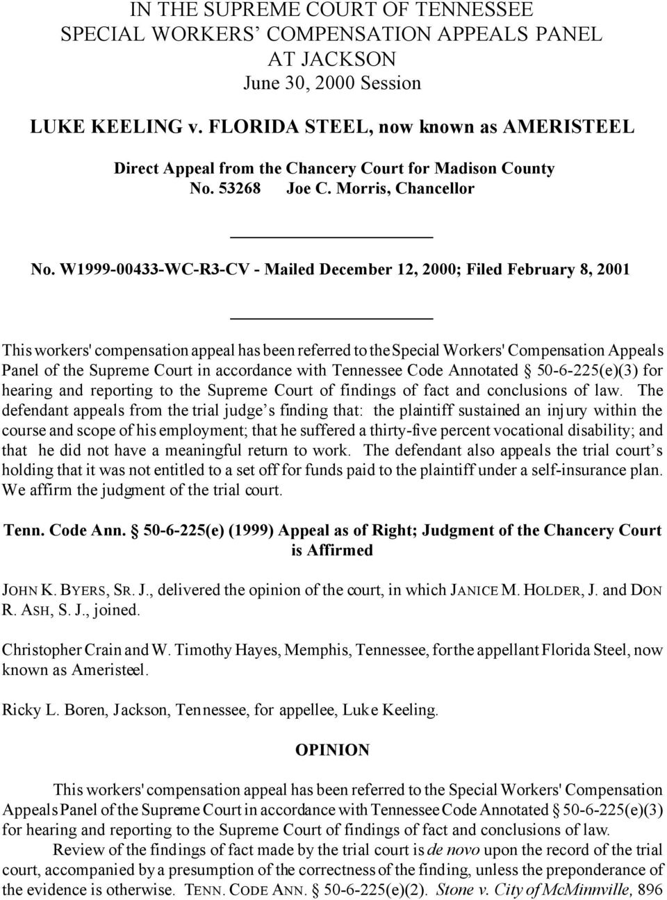 W1999-00433-WC-R3-CV - Mailed December 12, 2000; Filed February 8, 2001 This workers' compensation appeal has been referred to the Special Workers' Compensation Appeals Panel of the Supreme Court in