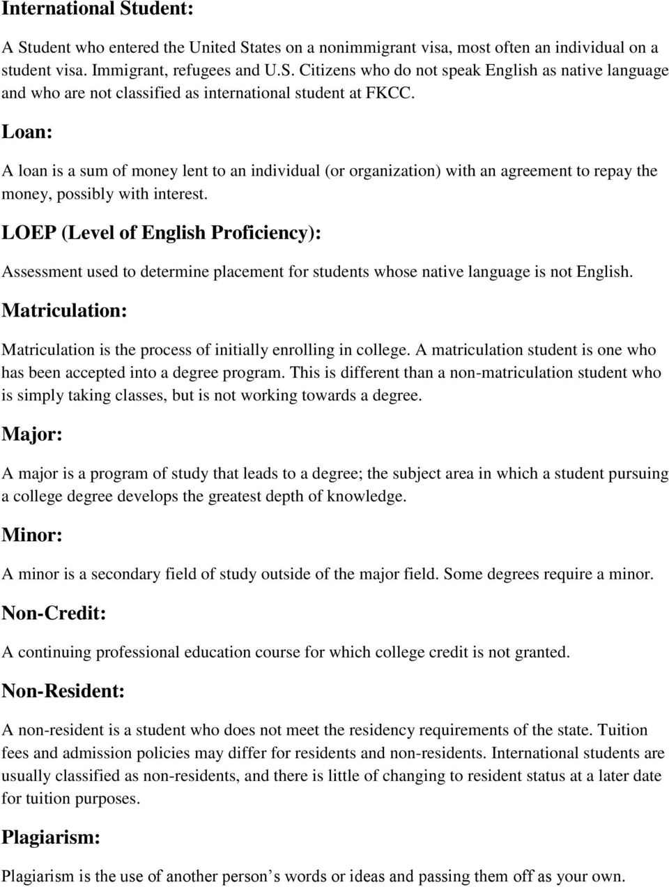 LOEP (Level of English Proficiency): Assessment used to determine placement for students whose native language is not English.