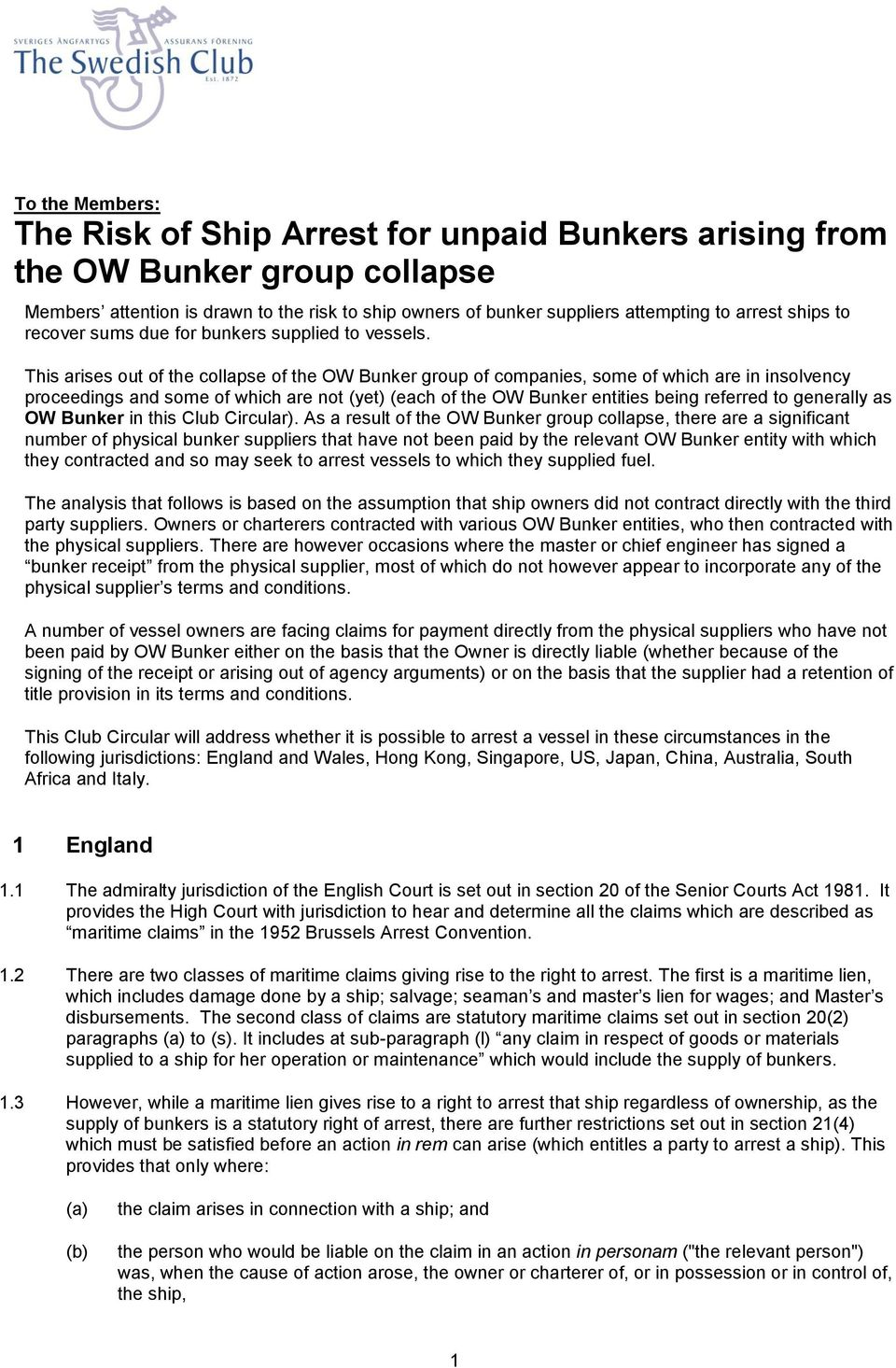This arises out of the collapse of the OW Bunker group of companies, some of which are in insolvency proceedings and some of which are not (yet) (each of the OW Bunker entities being referred to